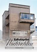 ExRotaprint Nachrichten, das Baudenkmal