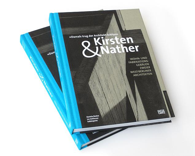 Architekten Klaus Kirsten und Heinz Nathe, Wohn- und Fabrikationsgebäude zweier West-Berliner Architekten, Hatje Cantz 2015